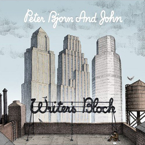 peter-bjorn-and-john-writers-block